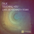 Talk - Touching You (Lars Behrenroth Remix) - Deeper Shades Recordings 029