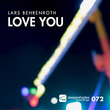 Lars Behrenroth - Love You - Deeper Shades Recordings