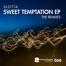 Slotta - Sweet Temptation EP - The Remixes - Deeper Shades Recordings