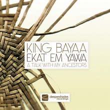 King Bayaa - Ekat Em Yawa (A Talk With My Ancestors) - DSOH027