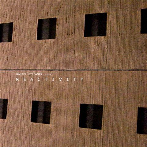 Daniel Stefanik - Reactivity Album Cover
