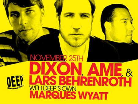 DEEP Los Angeles November 25th - Dixon, Ame, Lars Behrenroth & Marques Wyatt