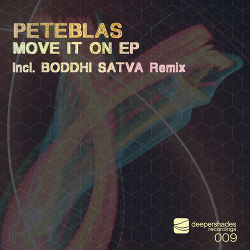 PeteBlas - Move It On EP (Incl. Boddhi Satva Remix) - Deeper Shades Recordings