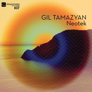 Gil Tamazyan - Neotek - Deeper Shades Recordings