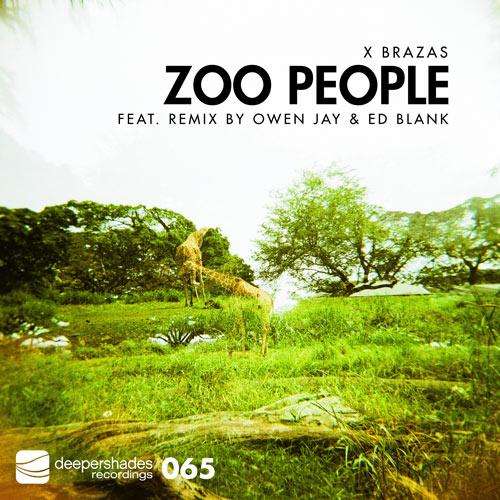 X Brazas - Zoo People (incl. remix by Owen Jay & Ed Blank) - Deeper Shades Recordings
