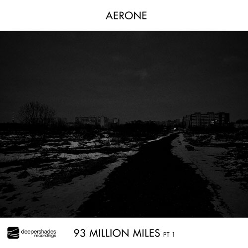 Aerone - 93 Million Miles Pt1 - Deeper Shades Recordings