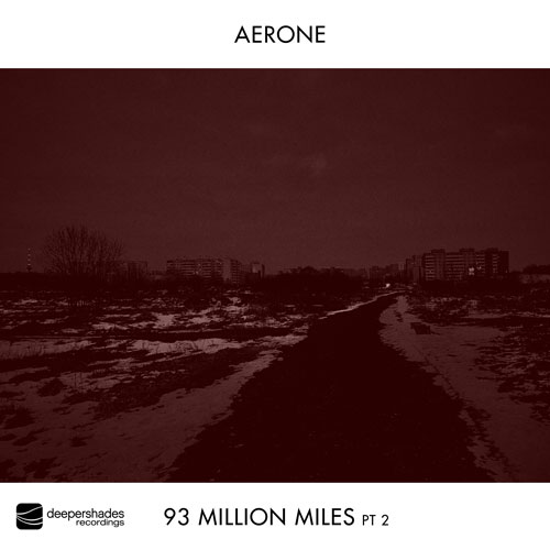 Aerone - 93 Million Miles Pt2 - Deeper Shades Recordings