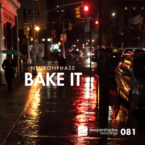 Neuronphase - Bake It - Deeper Shades Recordings