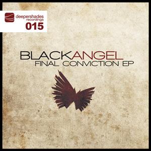 BlackAngel - Final Conviction EP - Deeper Shades Recordings 015