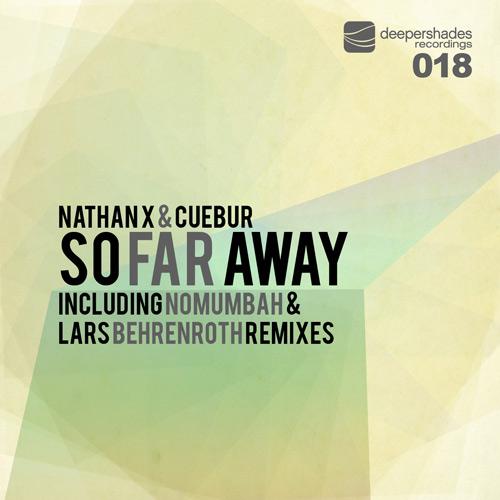 Nathan X and Cuebur - So Far Away