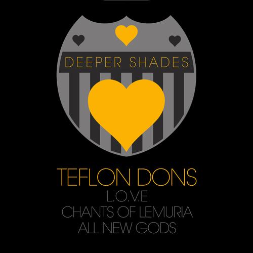 Teflon Dons - Deeper Shades Loves Teflon Dons