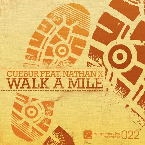 Cuebur feat Nathan X - Walk A Mile
