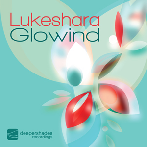 Lukeshara - Glowind - Deeper Shades Recordings 005