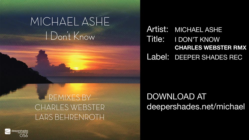 EYES ON CHARLES WEBSTER - Michael Ashe - I dont know - Charles Webster Remix