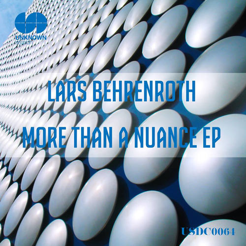 Lars Behrenroth - More Than A Nuance EP - UNKNOWN Season