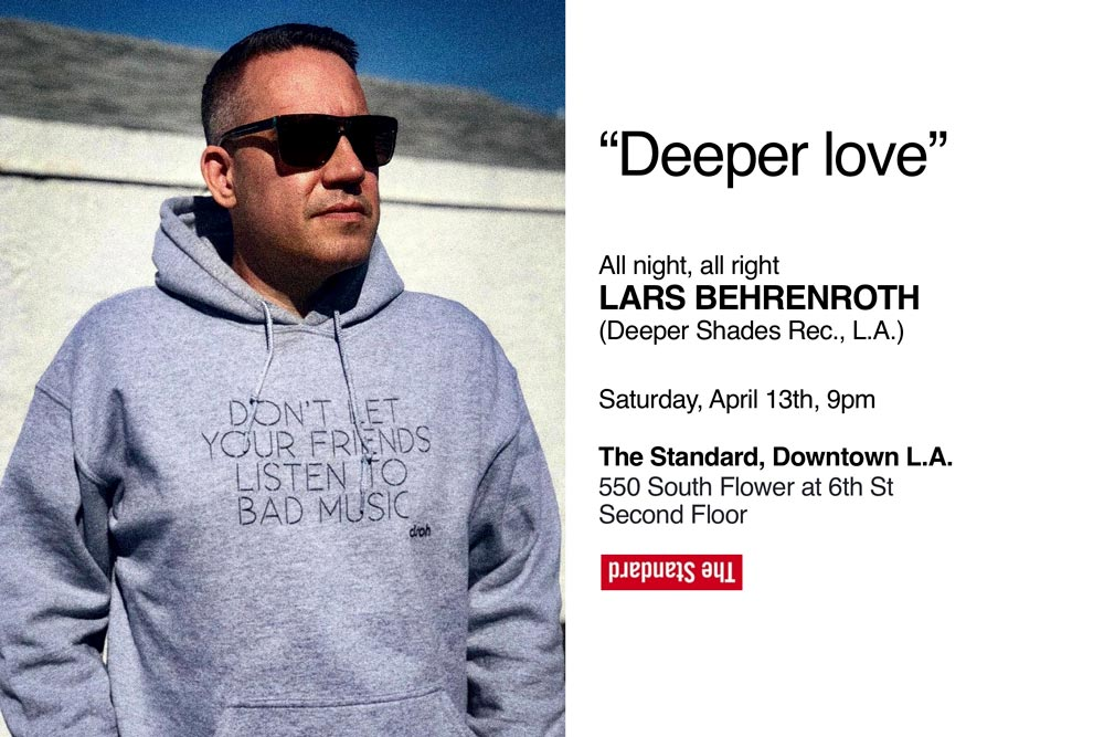 Lars Behrenroth at The Standard - Downtown Los Angeles - April 13th 2019 - ALL NIGHT LONG