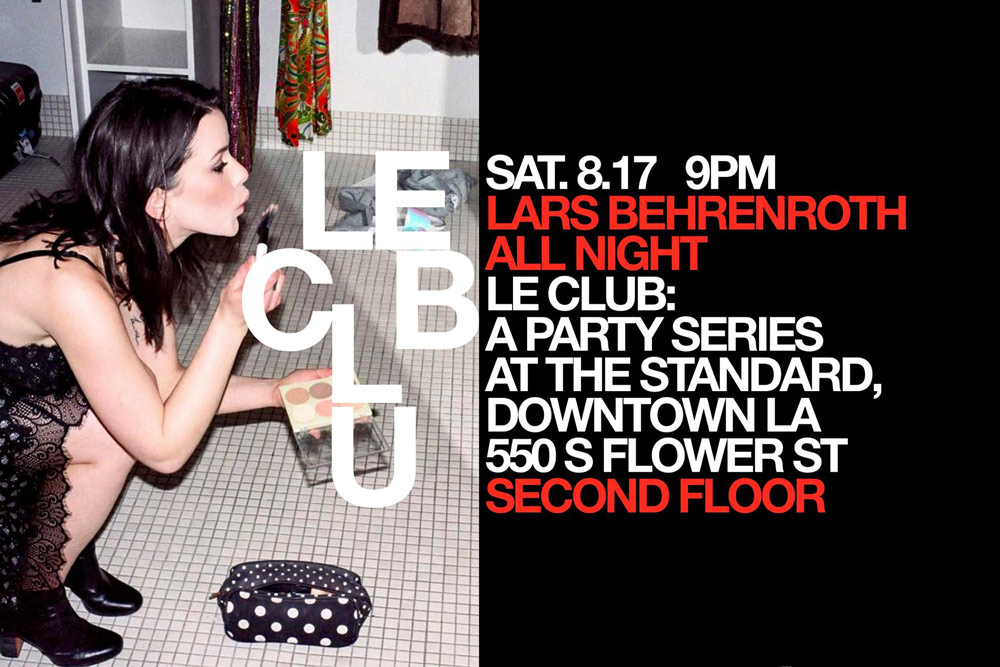 Saturday August 17th - Lars Behrenroth plays all night at The Standard in Downtown LA